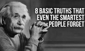 8 basic truths even the smartest people forget
