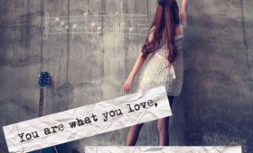 You are what you love, not what loves you