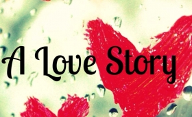 Why a love story is worth living even with a bad ending
